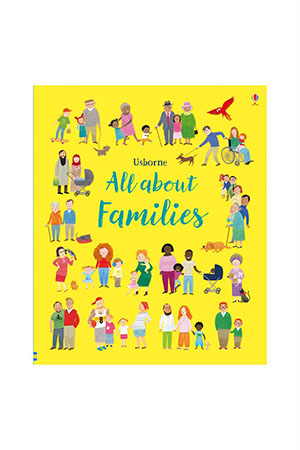 The Usborne All About Families