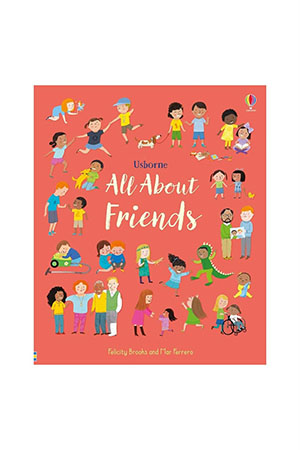 The Usborne All About Friends