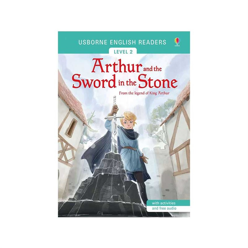 The Usborne Arthur and the Sword in the Stone